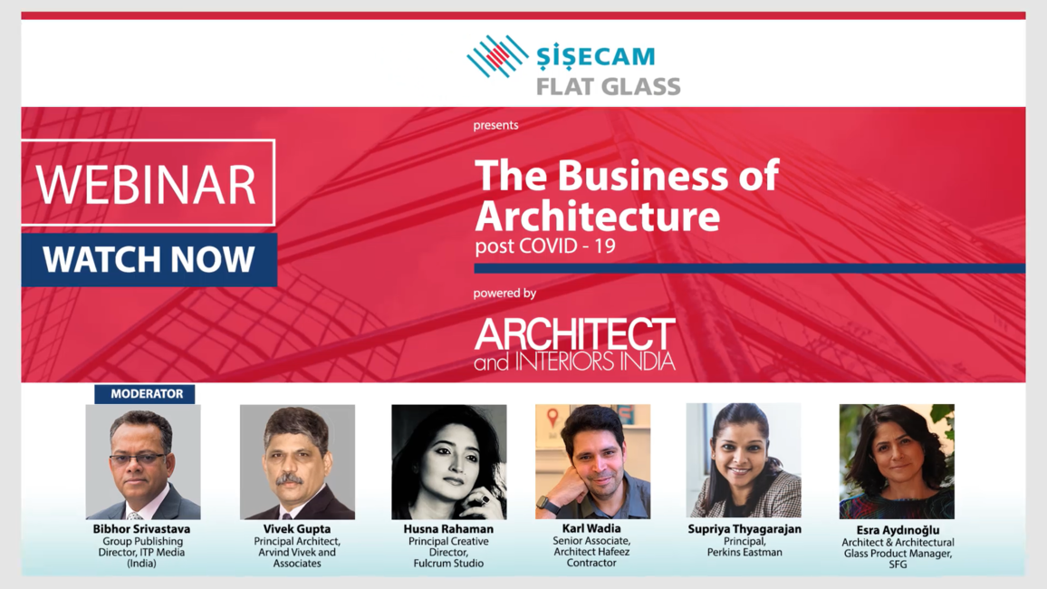 Architect and interiors india, Webinar series, Design post Covid-19, Covid-19, Architects, Interior designers, The business of architecture, Vivek Gupta, Arvind Vivek and Associates, Karl Wadia, Architect Hafeez Contractor, Husna Rahaman, Fulcrum Studio, Supriya Thyagarajan, Perkins Eastman, Esra Aydınoğlu, Sisecam Flat Glass, Glass in architecture, Architecture, Design, India