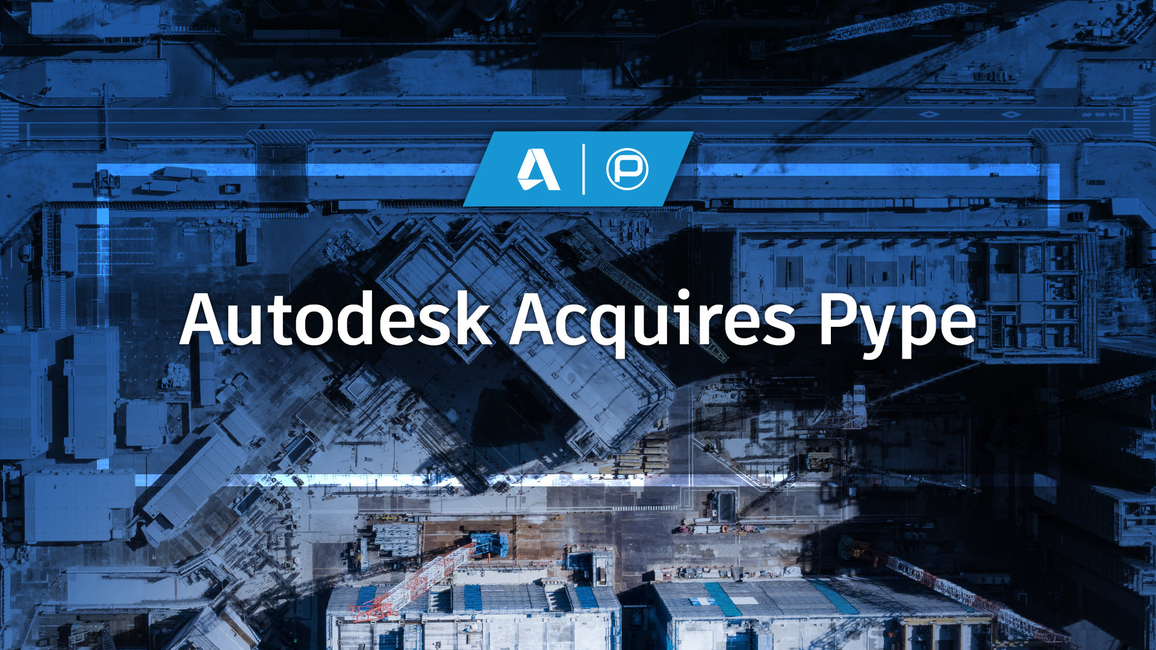 Autodesk, Pype, Autodesk Construction Cloud, AI powered software, Project management software, Cloud based solution, Machine Learning, Construction software